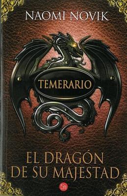 El Dragon de su Majestad - Novik, Naomi, and Pallares Sanmiguel, Jose Miguel (Translated by)