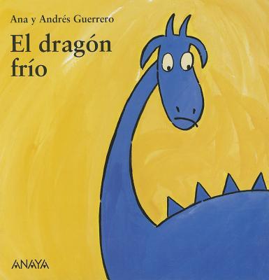 El Dragon Frio - Guerrero, Ana, and Guerrero, Andres
