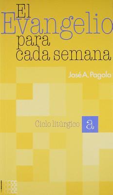 El Evangelio Para Cada Semana - Pagola, Jose A