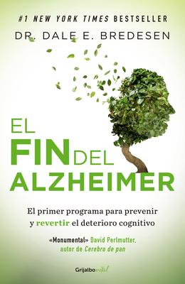 El Fin del Alzheimer / The End of Alzheimer's - Bredesen, Dale