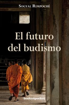 El Futuro del Budismo - Rimpoche, Sogyal