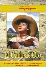 El Gallo de Oro - Roberto Gavaldon