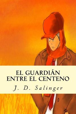 El Guardian Entre El Centeno - Salinger, J D