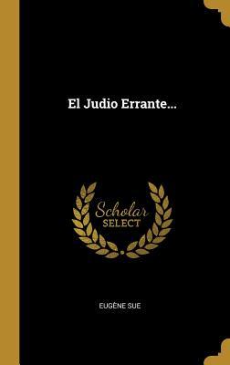 El Judio Errante... - Sue, Eugene