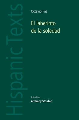 El Laberinto de la Soledad by Octavio Paz - Stanton, Anthony (Editor)