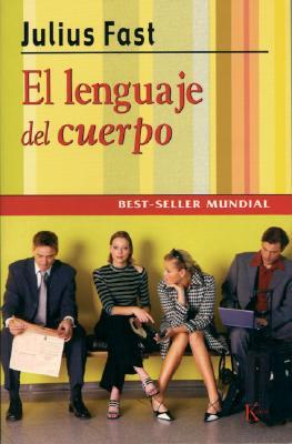 El Lenguaje del Cuerpo - Fast, Julius, and Bastos, Valentina (Translated by)