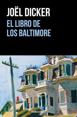 El Libro de Los Baltimore / The Book of the Baltimores - Dicker, Joel