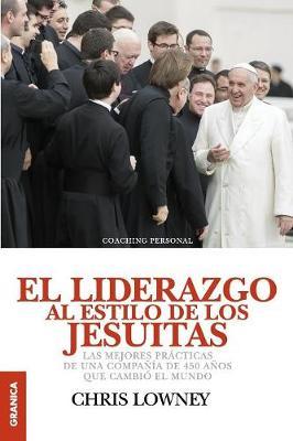 El Liderazgo al Estilo de los Jesuitas - Lowney, Chris