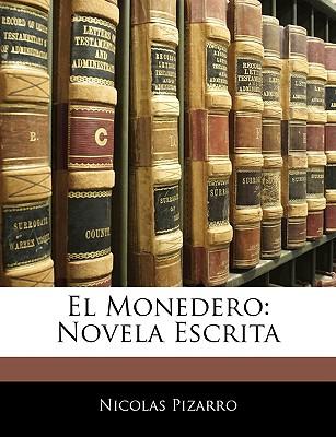 El Monedero: Novela Escrita - Pizarro, Nicolas