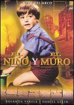El Nino y el Muro - Ismael Rodriguez