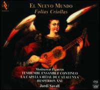 El Nuevo Mundo: Folías Criollas - Andrew Lawrence-King (harp); Enrico Barona (maracas); Hespèrion XX; La Capella Reial de Catalunya;...