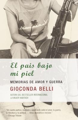 El Pa?s Bajo Mi Piel / The Country Under My Skin - Belli, Gioconda