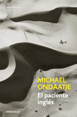 El Paciente Ingl?s / The English Patient - Ondaatje, Michael