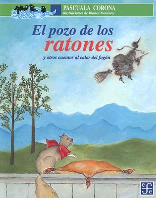 El Pozo de Los Ratones: Y Otros Cuentos Al Calor del Fogon - Corona, Pascuala