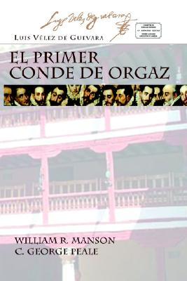 El Primer Conde de Orgaz y Servicio Bien Pagado - Velez de Guevara, Luis