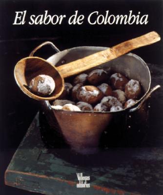 El Sabor de Colombia - Montana, Antonio, and Montaana, Antonio, and Villegas, Benjamin (Contributions by)
