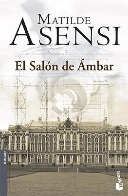 El Salon de Ambar by Matilde Asensi - Alibris
