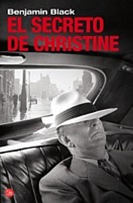 El Secreto de Christine - Black, Benjamin, and Martinez-Lage, Miguel (Translated by)