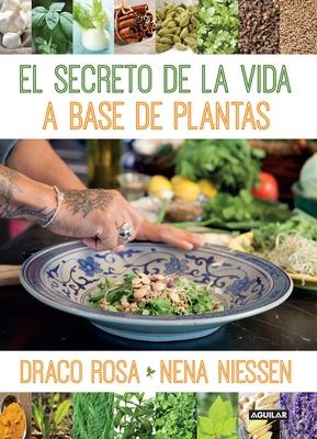 El Secreto de la Vida a Base de Plantas / Mother Nature's Secret to a Healthy Life - Rosa, Draco, and Niessen, Nena