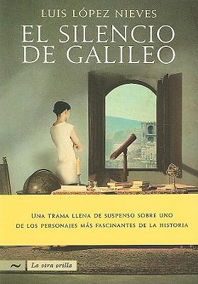 El Silencio de Galileo - Lopez Nieves, Luis