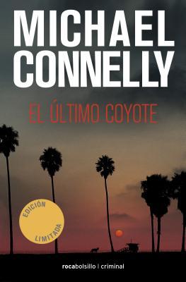 El Ultimo Coyote - Connelly, Michael