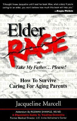 Elder Rage 2/E: How to Survive Caring for Aging Parents - Marcell, Jacqueline