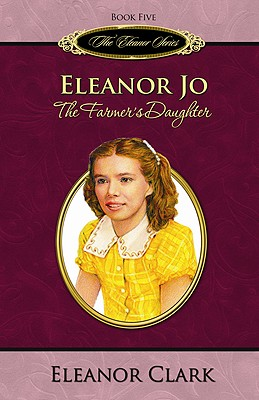 Eleanor Jo: The Farmer's Daughter - Clark, Eleanor