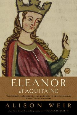 Eleanor of Aquitaine: A Life - Weir, Alison