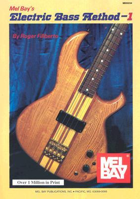 Electric Bass Method Volume 1 - Filiberto, Roger