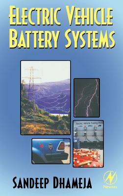 Electric Vehicle Battery Systems - Dhameja, Sandeep