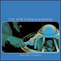 Electric Version - The New Pornographers