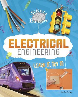Electrical Engineering: Learn It, Try It! - Sobey, Ed