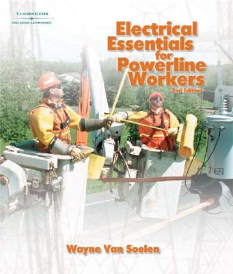 Electrical Essentials for Powerline Workers - Van Soelen, Wayne