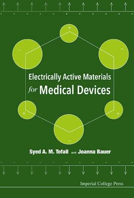 Electrically Active Materials for Medical Devices - Syed, Tofail (Editor)