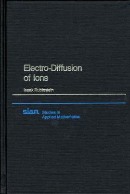 Electro-Diffusion of Ions - Rubinstein, Isaak