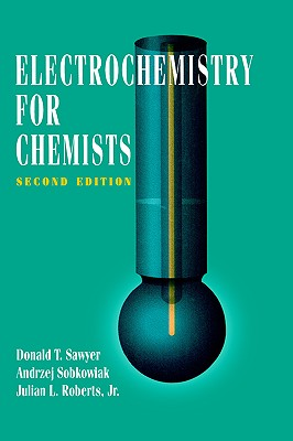 Electrochemistry for Chemists - Sawyer, Donald T