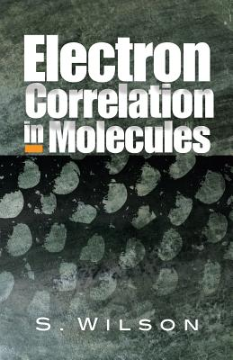 Electron Correlation in Molecules - Wilson, Rosalee