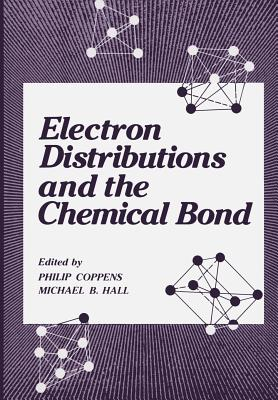 Electron Distributions and the Chemical Bond - Coppens, Philip (Editor), and Hall, Michael B (Editor)