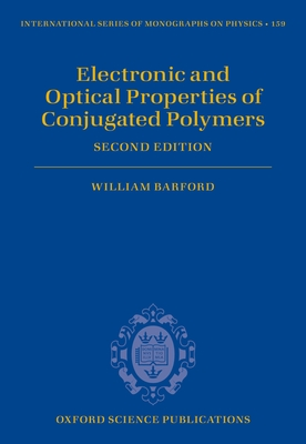 Electronic and Optical Properties of Conjugated Polymers - Barford, William