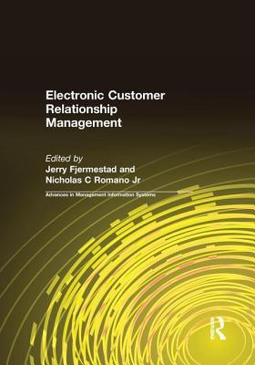 Electronic Customer Relationship Management - Fjermestad, Jerry, and Robertson Jr, Nicholas C.
