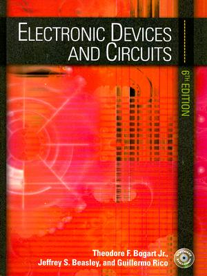 Electronic Devices and Circuits: United States Edition - Bogart, Theodore F., and Beasley, Jeffrey S., and Rico, Guilermo