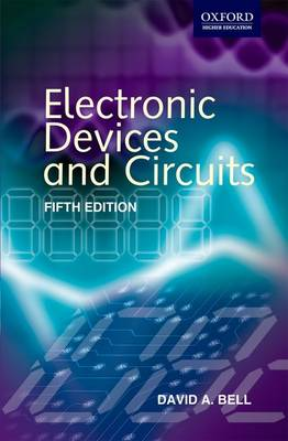 Electronic Devices and Circuits - Bell, David A.