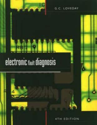 Electronic Fault Diagnosis - Loveday, G C