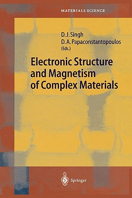 Electronic Structure and Magnetism of Complex Materials - Singh, David J. (Editor), and Papaconstantopoulos, Dimitrios A. (Editor)