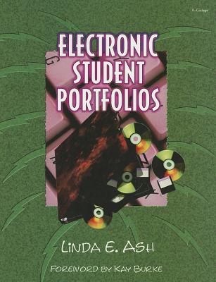 Electronic Student Portfolios - Ash, Linda E, Dr.