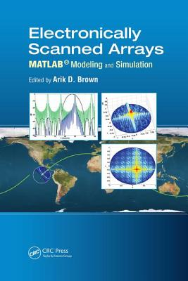Electronically Scanned Arrays MATLAB Modeling and Simulation - Brown, Arik D. (Editor)