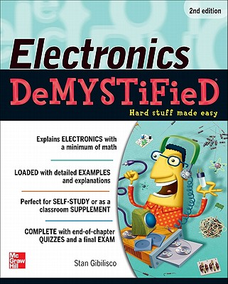 Electronics Demystified, Second Edition - Gibilisco, Stan