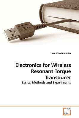 Electronics for Wireless Resonant Torque Transducer - Weidenmuller, Jens