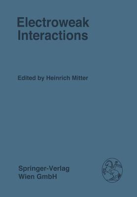 Electroweak Interactions - Mitter, Heinrich (Editor)