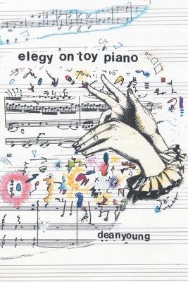 Elegy On Toy Piano - Young, Dean
